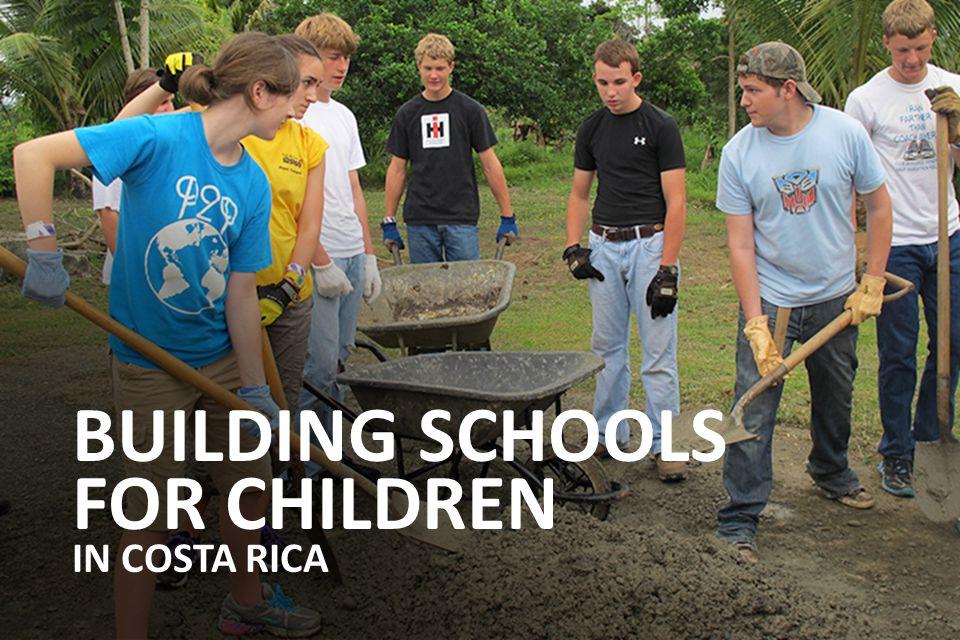 BUILDING SCHOOLS FOR CHILDREN IN COSTA RICA