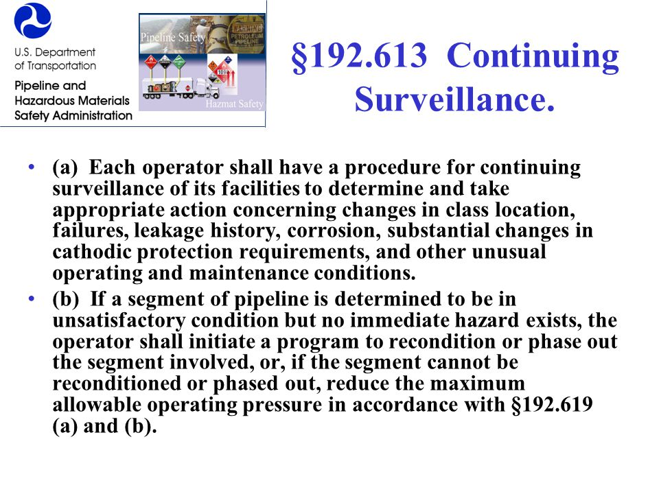 §192.613 Continuing Surveillance. (a) Each operator shall have a procedure for continuing surveillance of its facilities to determine and take appropr