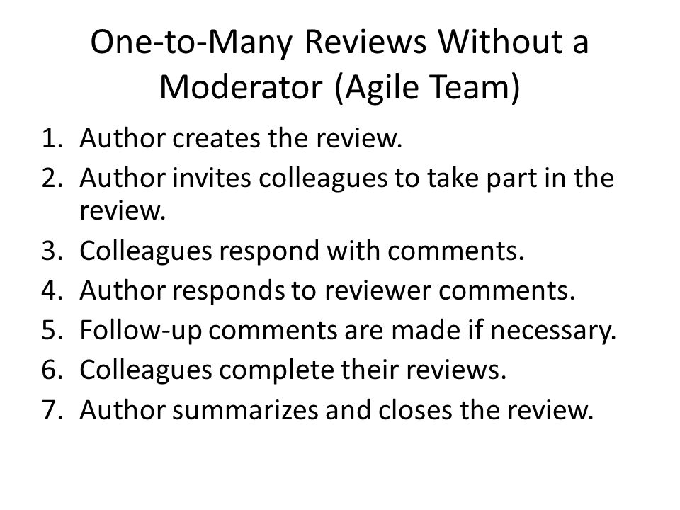 Formal Group Reviews (CMM Team) 1.Author creates the review.