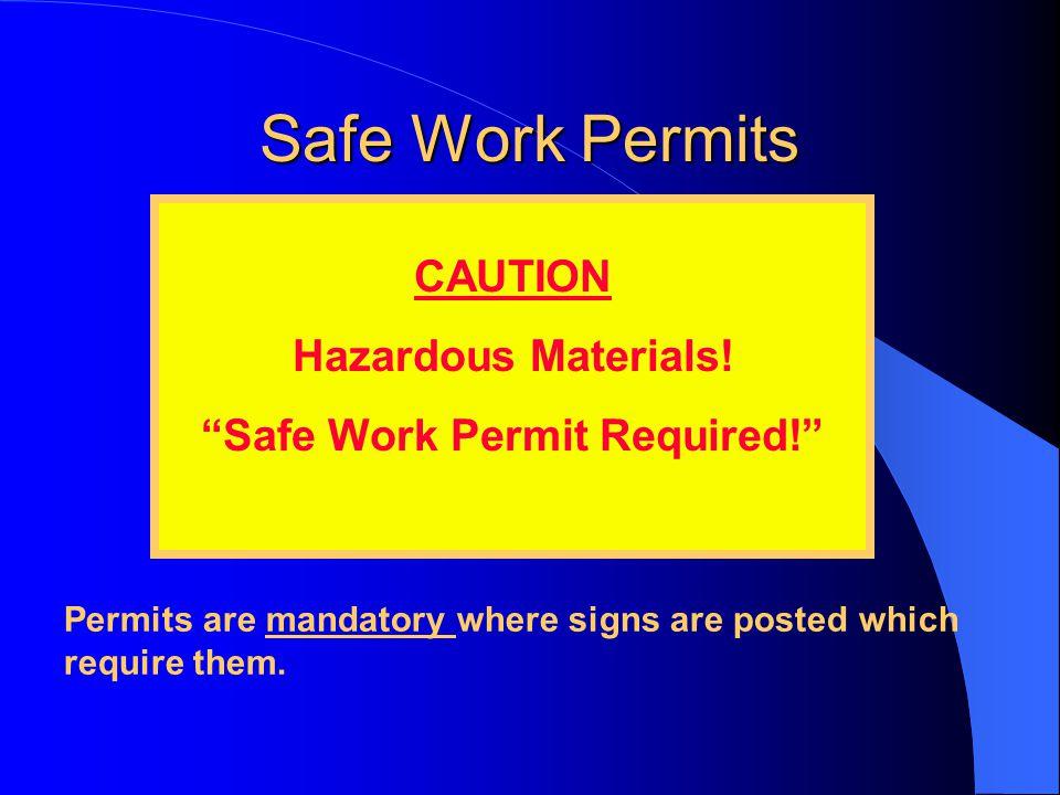Safe Work Permits CAUTION Hazardous Materials.