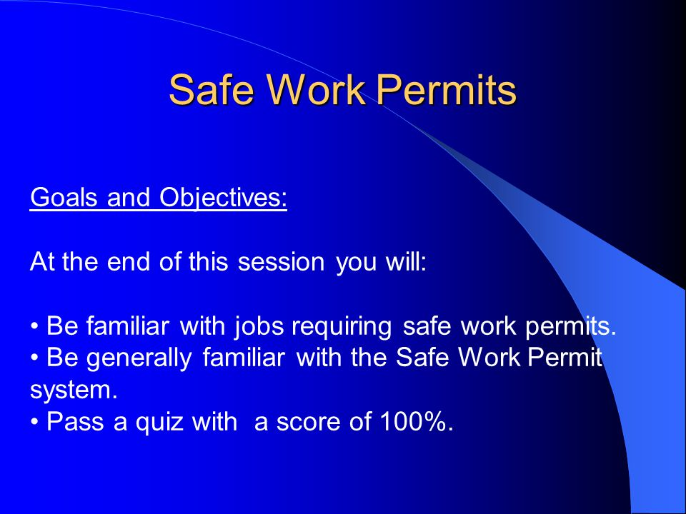 Safe Work Permits Summary Hot work permits are issued by the Fire Marshal.