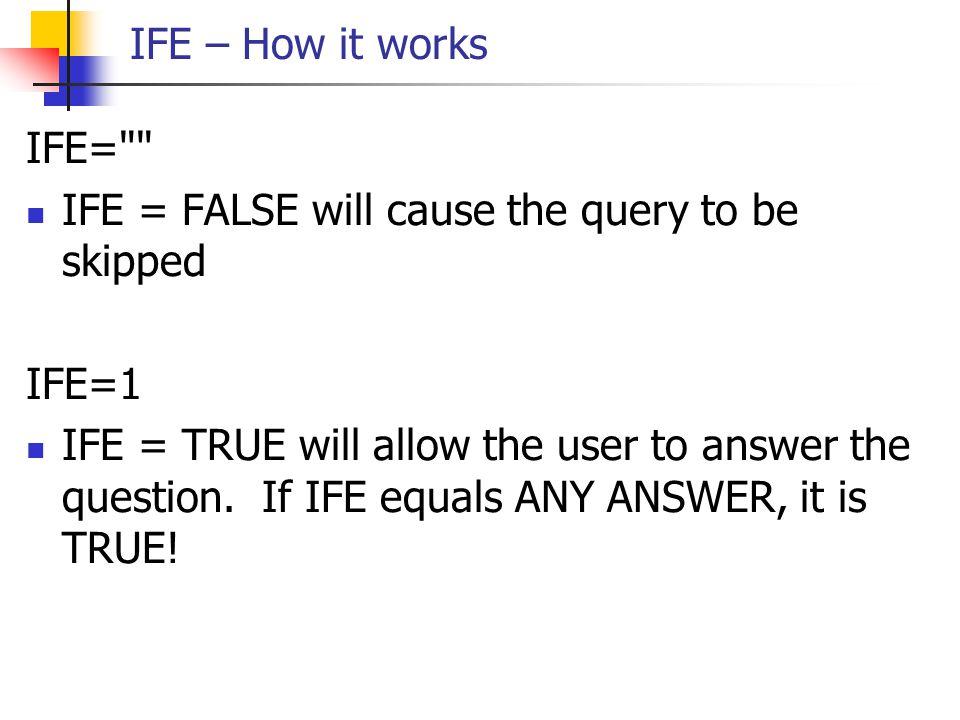 IFE – How it works IFE=