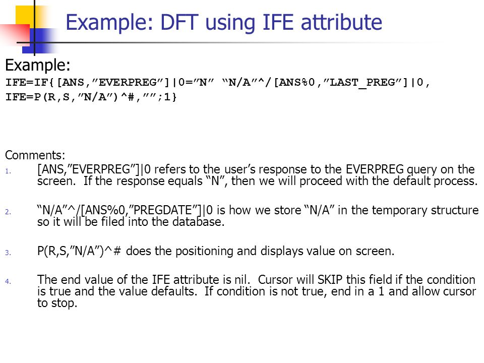 """Example: DFT using IFE attribute Example: IFE=IF{[ANS,""""EVERPREG""""]