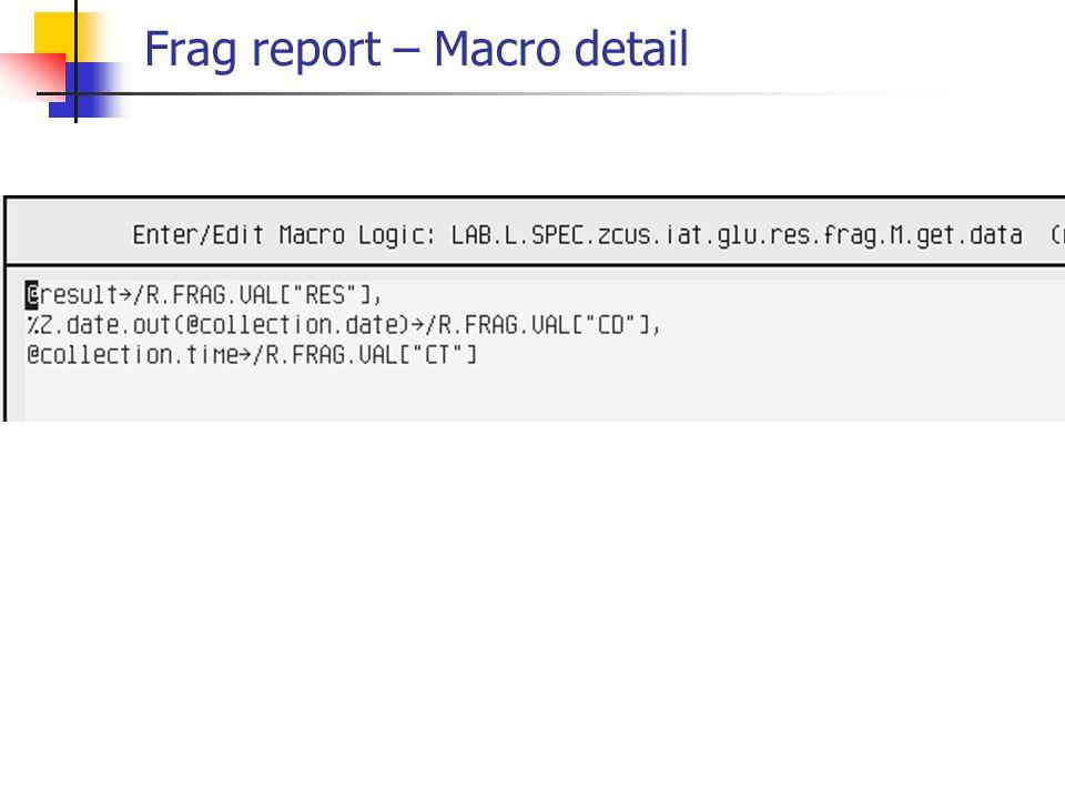 Frag report – Macro detail