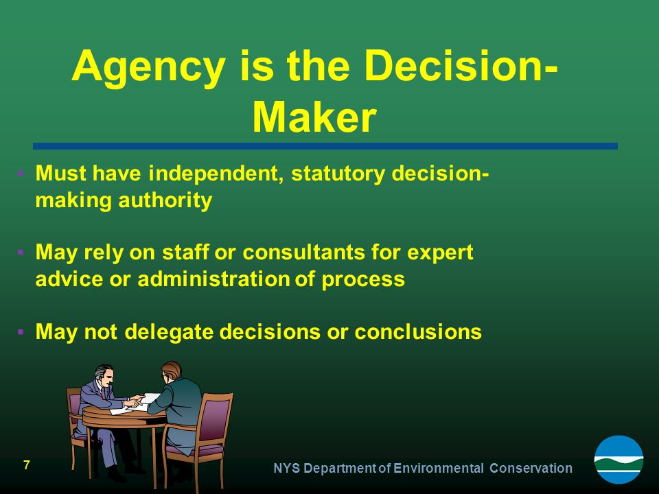 7 Agency is the Decision- Maker ▪Must have independent, statutory decision- making authority ▪May rely on staff or consultants for expert advice or ad