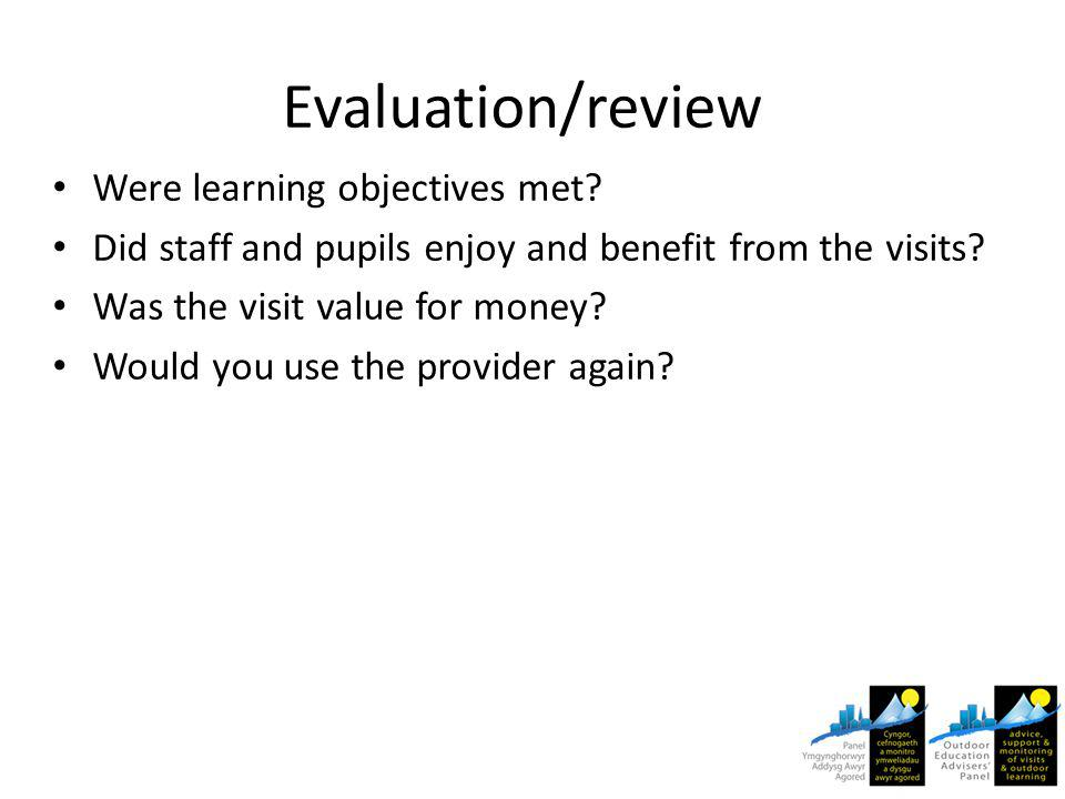 Evaluation/review Were learning objectives met.