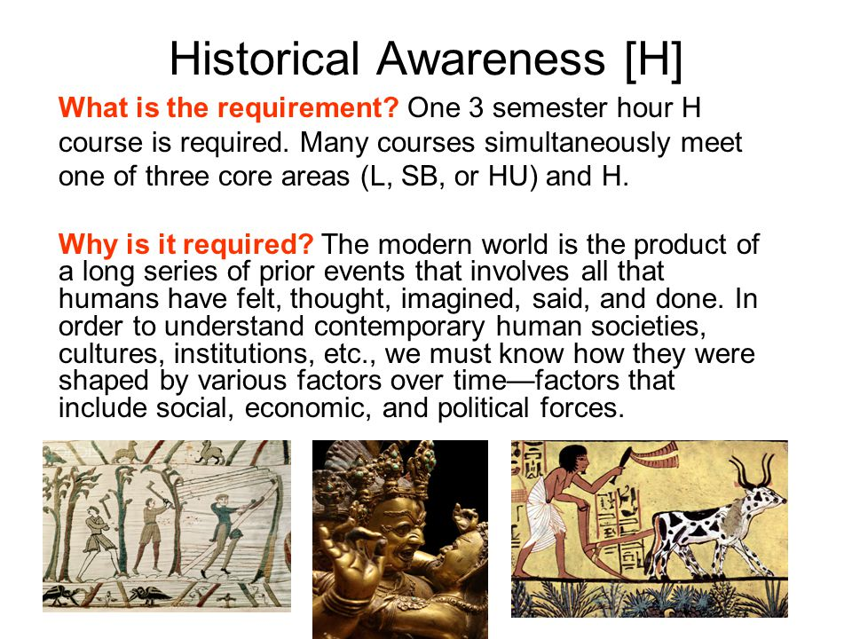 Historical Awareness [H] What is the requirement. One 3 semester hour H course is required.