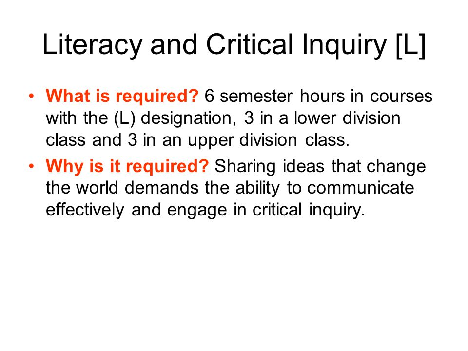 Literacy and Critical Inquiry [L] What is required.