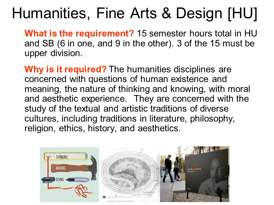 Humanities, Fine Arts & Design [HU] What is the requirement.