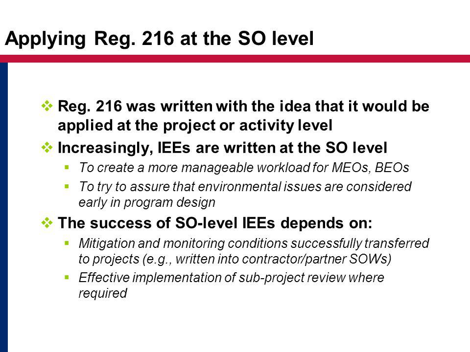 Applying Reg. 216 at the SO level  Reg.