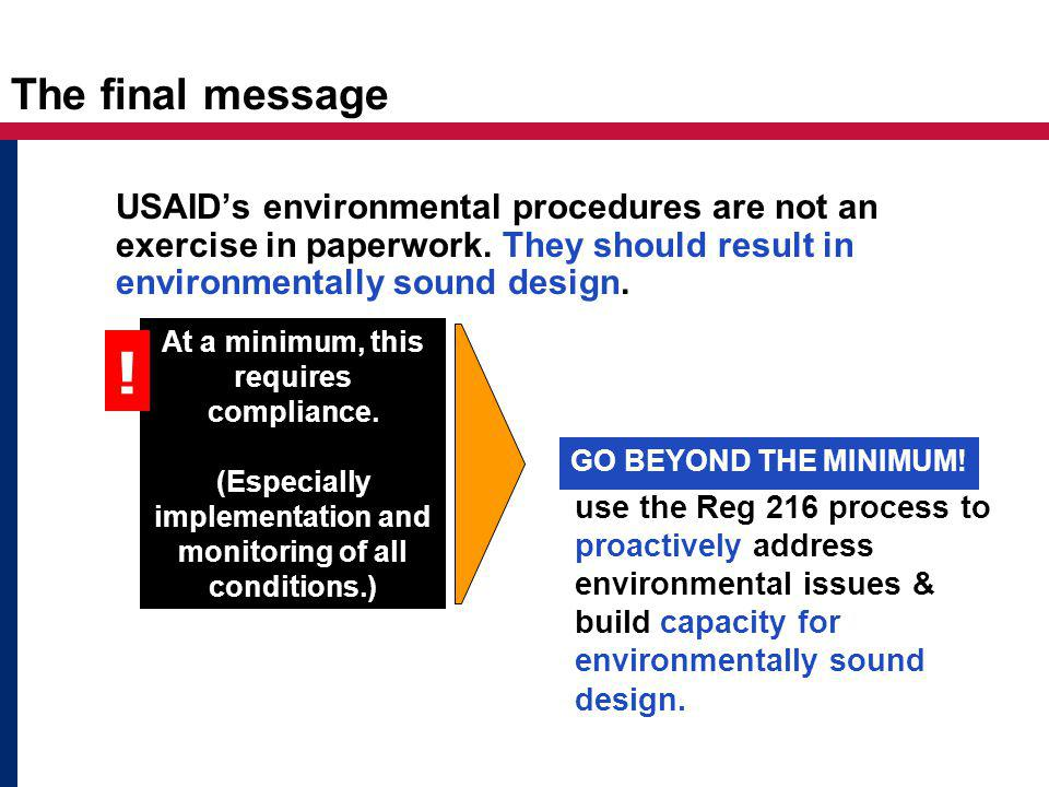 The final message USAID's environmental procedures are not an exercise in paperwork.