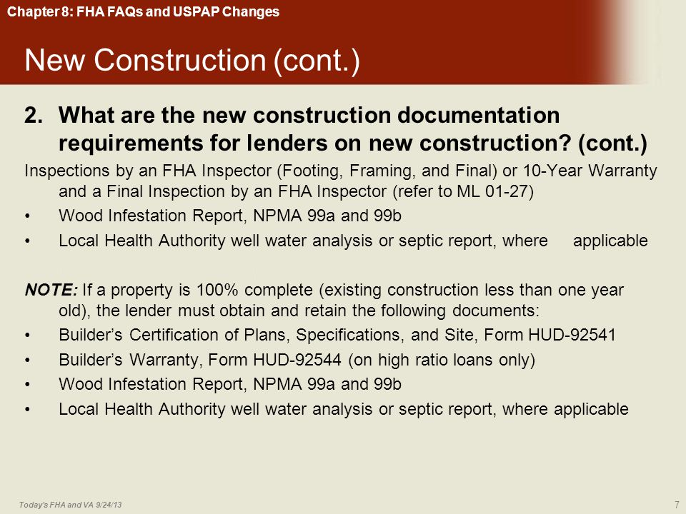 Chapter 8: FHA FAQs and USPAP Changes Inspections and Certifications (cont.) 23.What is appropriate documentation to evidence compliance with EPA's new lead-based paint rule.