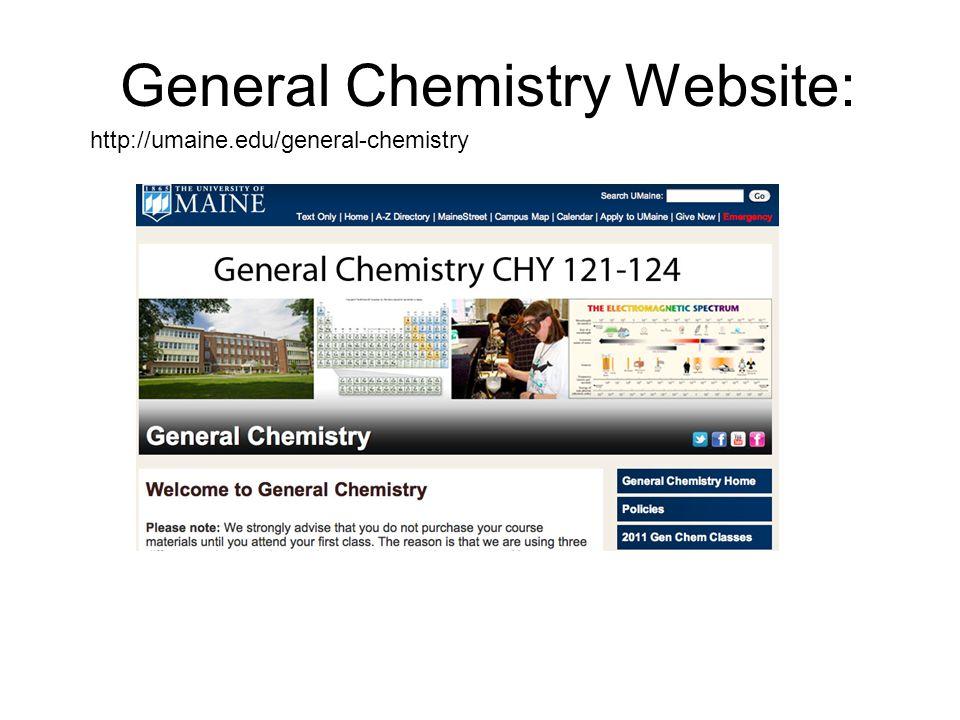 General Chemistry Website: http://umaine.edu/general-chemistry