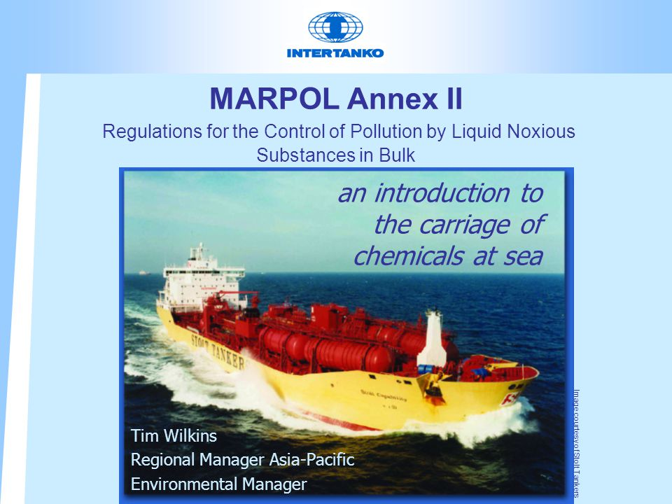 MARPOL Annex II Regulations for the Control of Pollution by Liquid Noxious Substances in Bulk an introduction to the carriage of chemicals at sea Tim