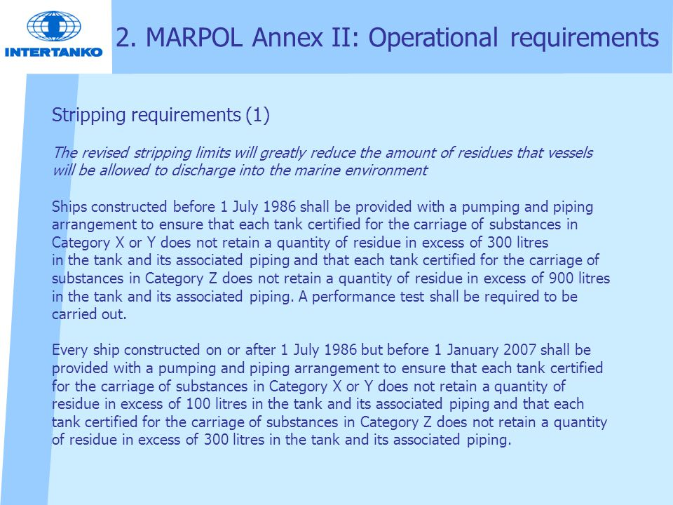 Stripping requirements (1) The revised stripping limits will greatly reduce the amount of residues that vessels will be allowed to discharge into the