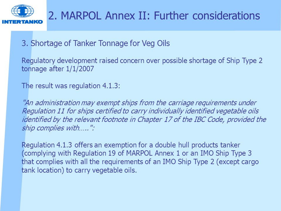 2. MARPOL Annex II: Further considerations 3. Shortage of Tanker Tonnage for Veg Oils Regulatory development raised concern over possible shortage of