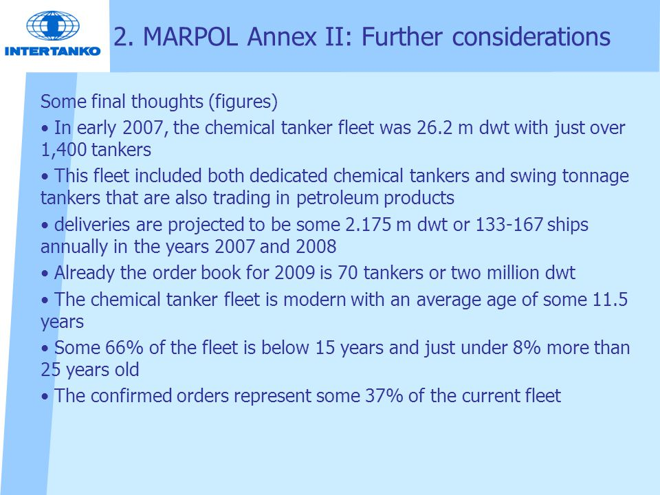 Some final thoughts (figures) In early 2007, the chemical tanker fleet was 26.2 m dwt with just over 1,400 tankers This fleet included both dedicated