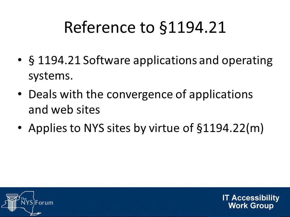Reference to §1194.21 § 1194.21 Software applications and operating systems.