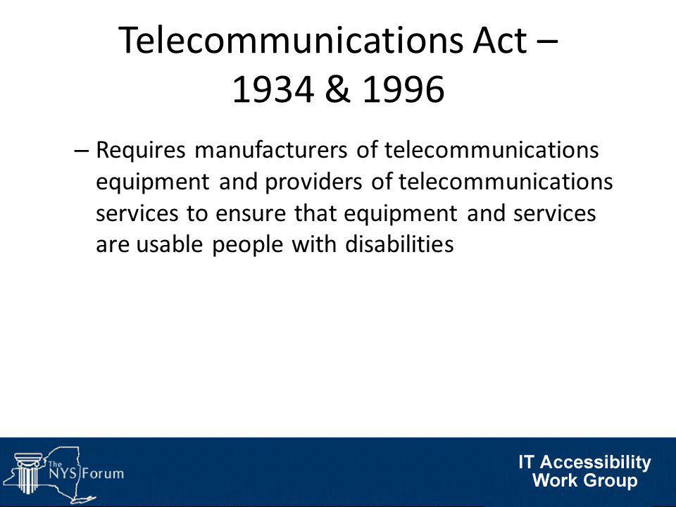 Section 508, §1194.31 – (c) At least one mode of operation and information retrieval that does not require user hearing shall be provided, or support for assistive technology used by people who are deaf or hard of hearing shall be provided.