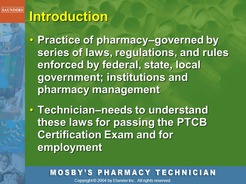 Introduction Practice of pharmacy–governed by series of laws, regulations, and rules enforced by federal, state, local government; institutions and ph