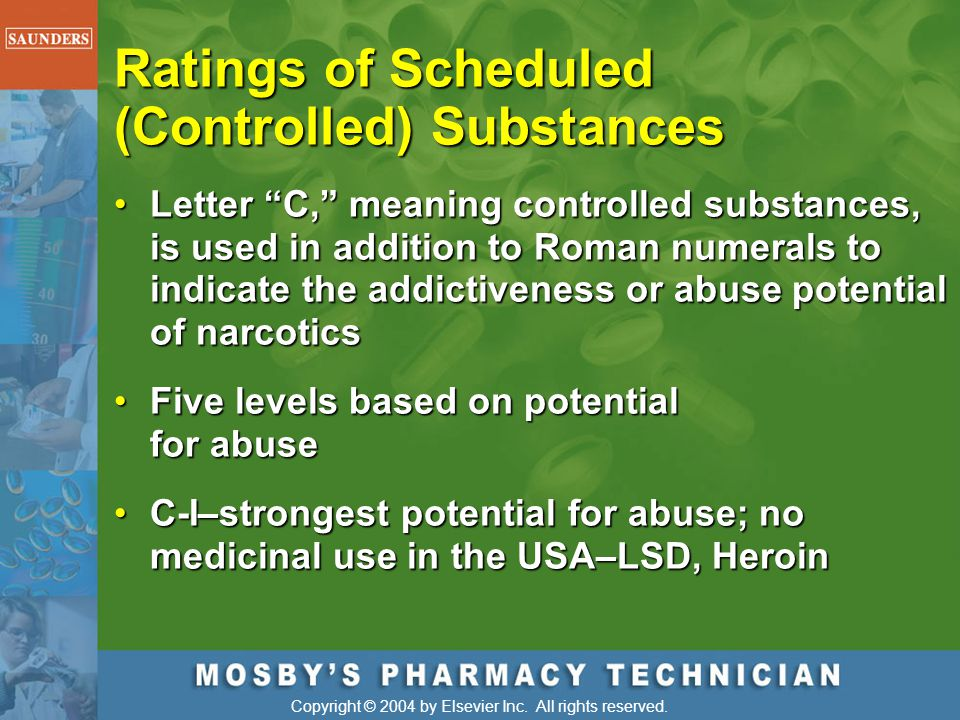 "Copyright © 2004 by Elsevier Inc. All rights reserved. Ratings of Scheduled (Controlled) Substances Letter ""C,"" meaning controlled substances, is used"