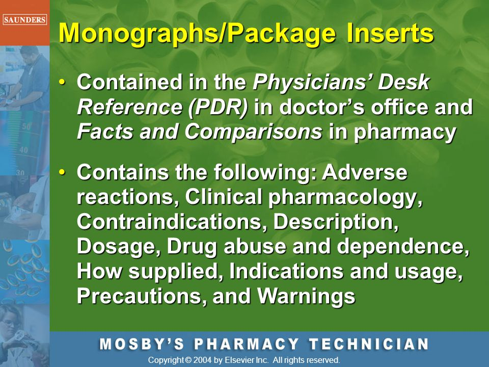 Copyright © 2004 by Elsevier Inc. All rights reserved. Monographs/Package Inserts Contained in the Physicians' Desk Reference (PDR) in doctor's office