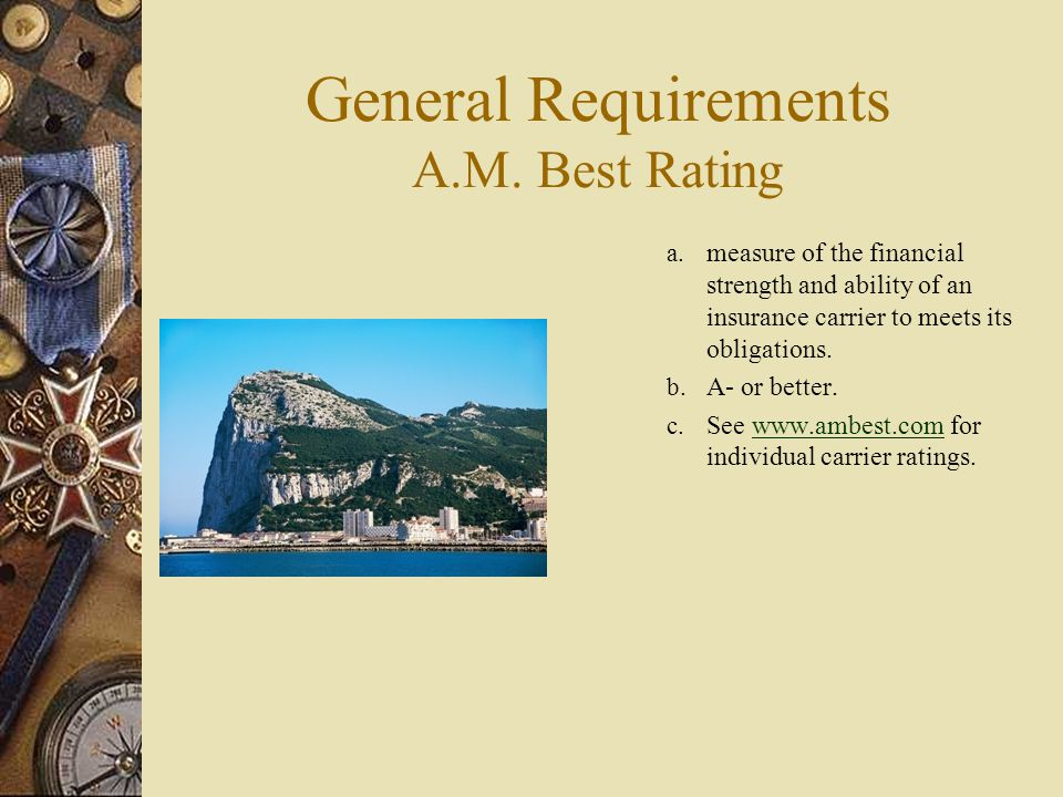 General Requirements A.M.Best Rating a.
