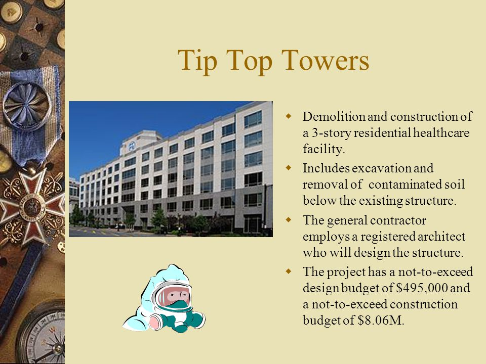 Tip Top Towers  Demolition and construction of a 3-story residential healthcare facility.