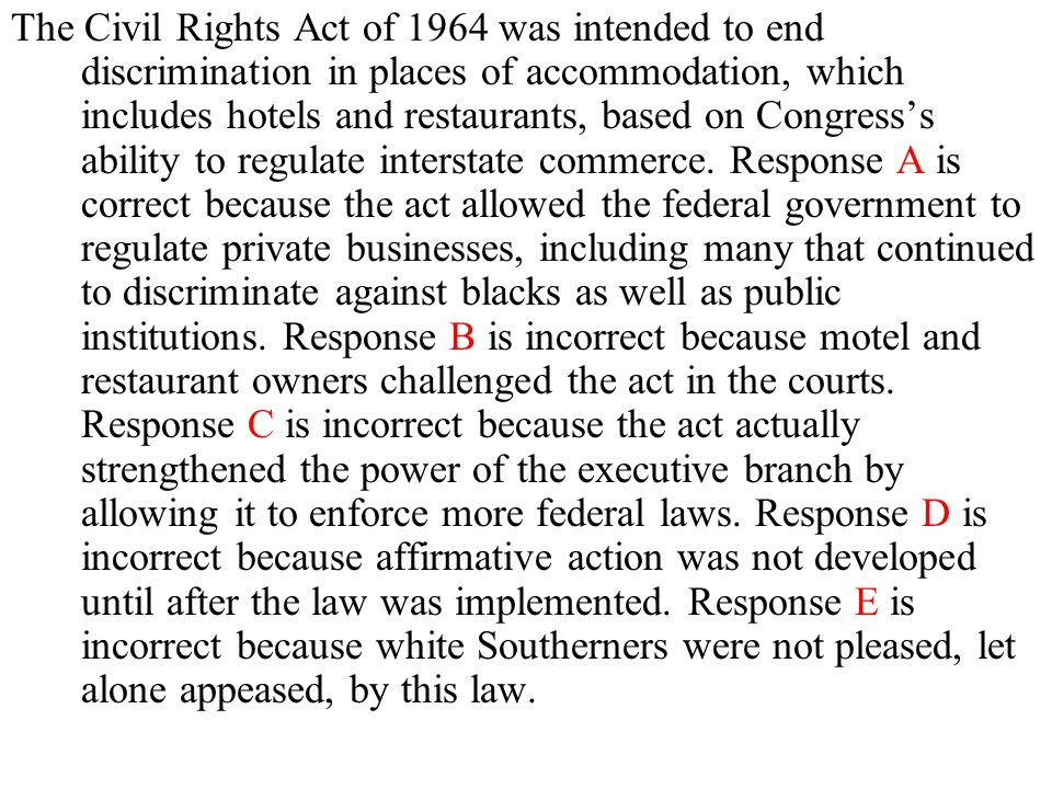 The Civil Rights Act of 1964 was intended to end discrimination in places of accommodation, which includes hotels and restaurants, based on Congress's