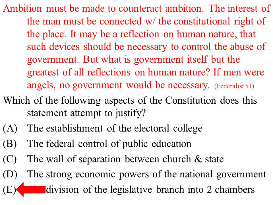 Ambition must be made to counteract ambition. The interest of the man must be connected w/ the constitutional right of the place. It may be a reflecti