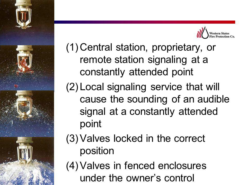 (1)Central station, proprietary, or remote station signaling at a constantly attended point (2)Local signaling service that will cause the sounding of