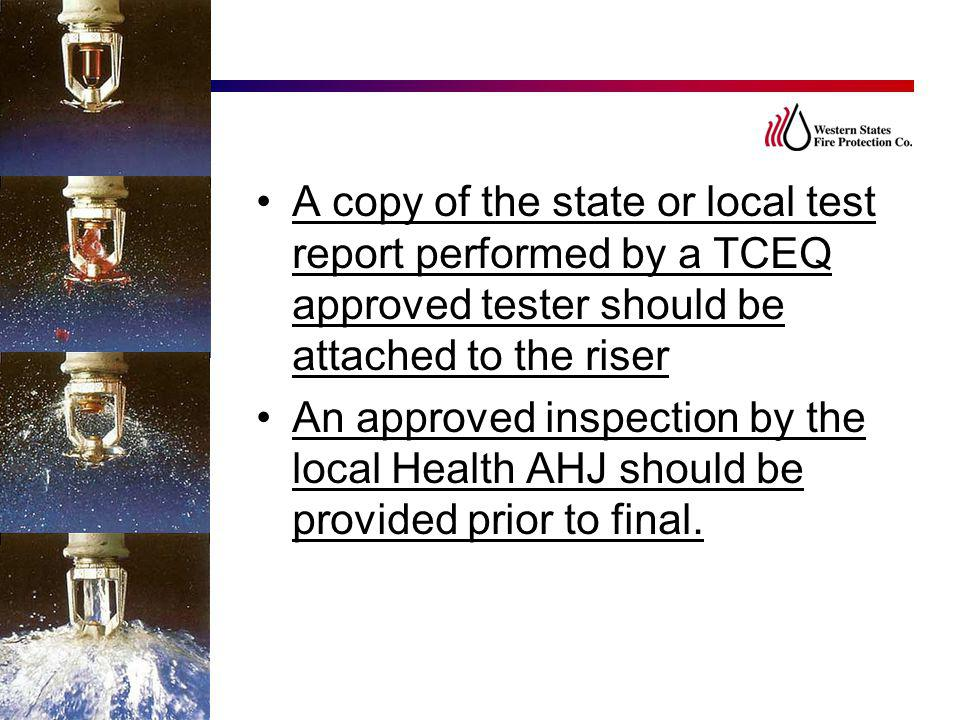 A copy of the state or local test report performed by a TCEQ approved tester should be attached to the riser An approved inspection by the local Healt