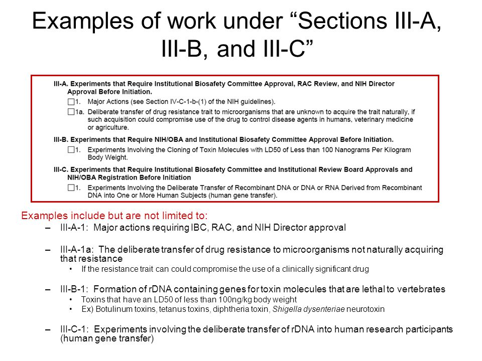"""Examples of work under """"Sections III-A, III-B, and III-C"""" Examples include but are not limited to: –III-A-1: Major actions requiring IBC, RAC, and NIH"""
