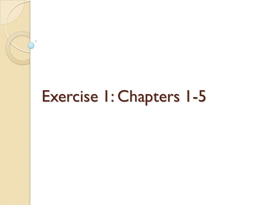 Exercise 1: Chapters 1-5