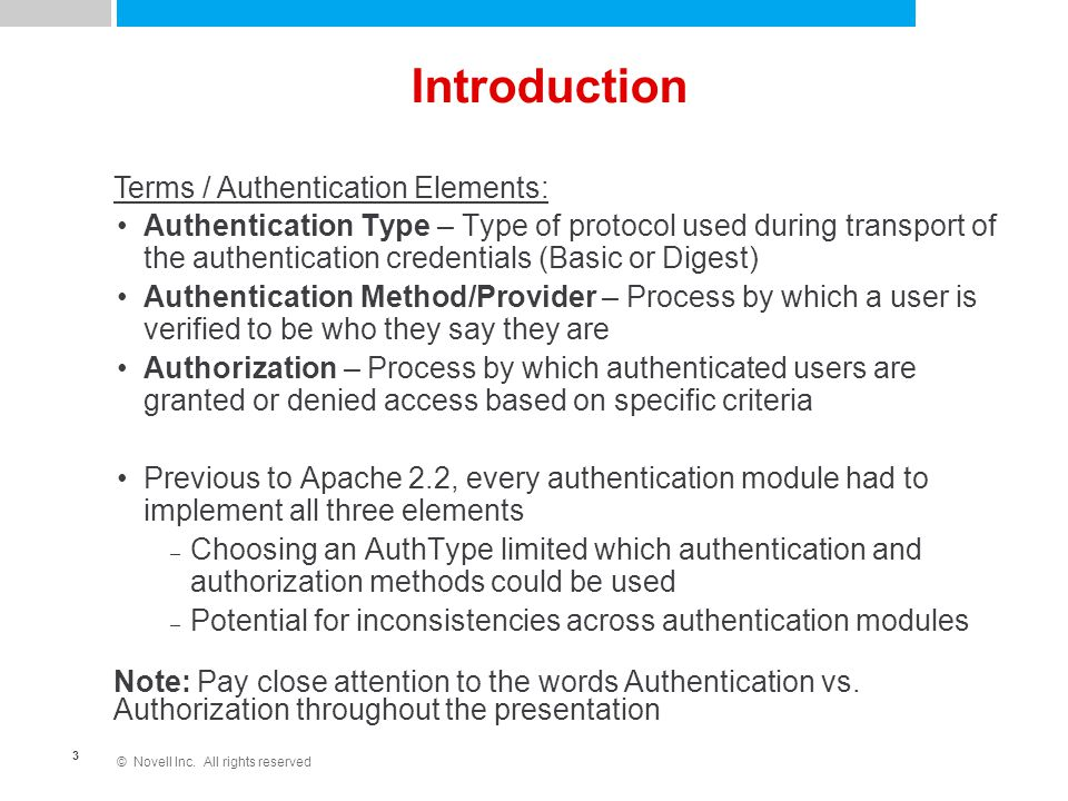 © Novell Inc. All rights reserved 3 Introduction Authentication Type – Type of protocol used during transport of the authentication credentials (Basic