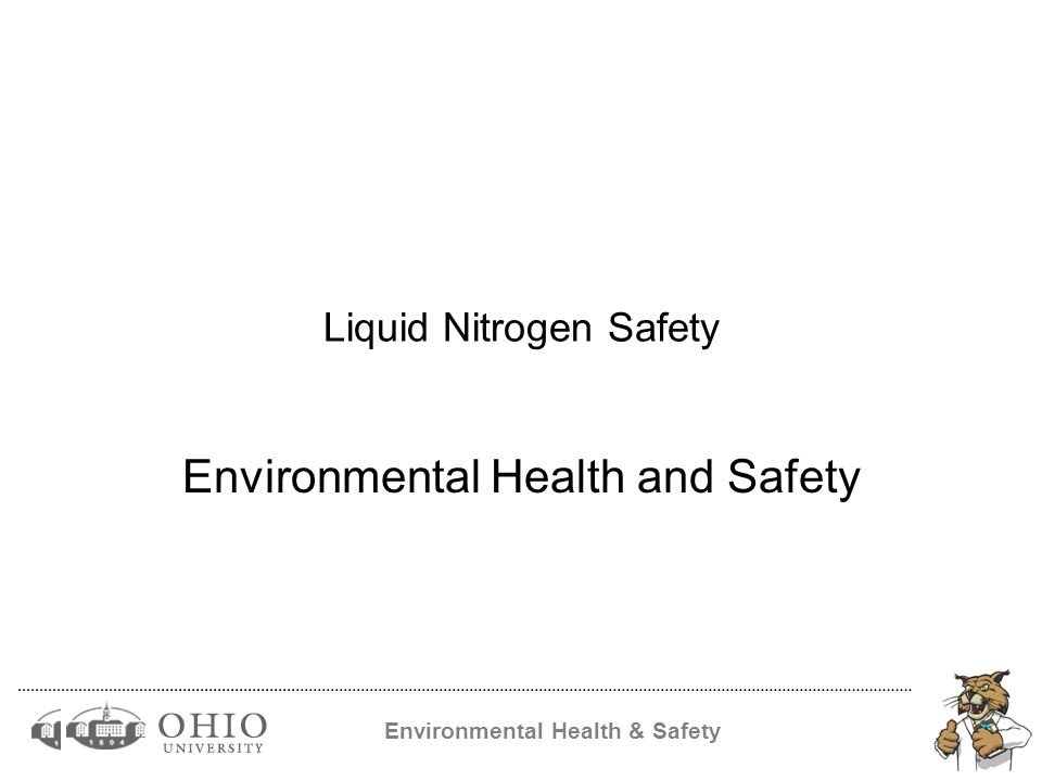 Environmental Health & Safety Container's – Cryogenic Storage Typically includes a tank, a vaporizer, and a pressure control manifold.