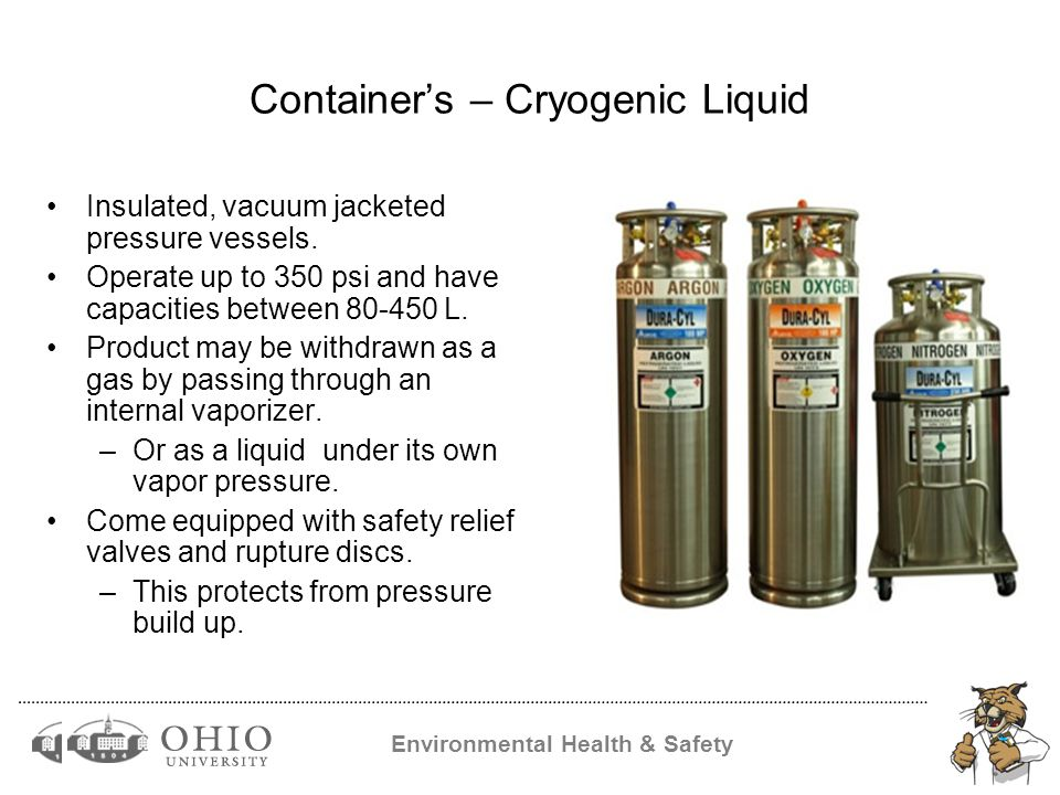 Environmental Health & Safety Container's – Cryogenic Liquid Insulated, vacuum jacketed pressure vessels.