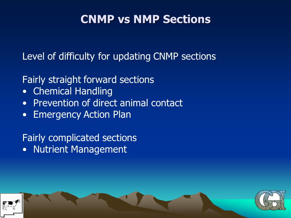 Level of difficulty for updating CNMP sections Fairly straight forward sections Chemical Handling Prevention of direct animal contact Emergency Action