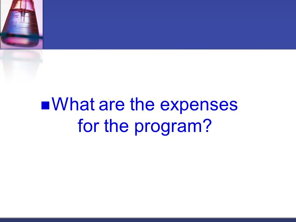 What are the expenses for the program