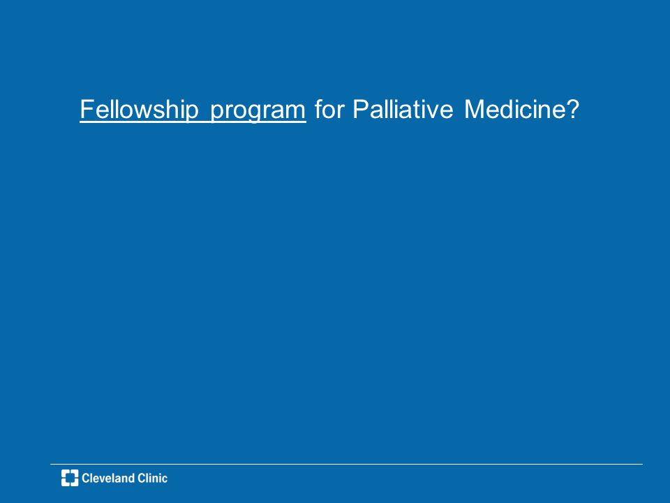 Fellowship program for Palliative Medicine