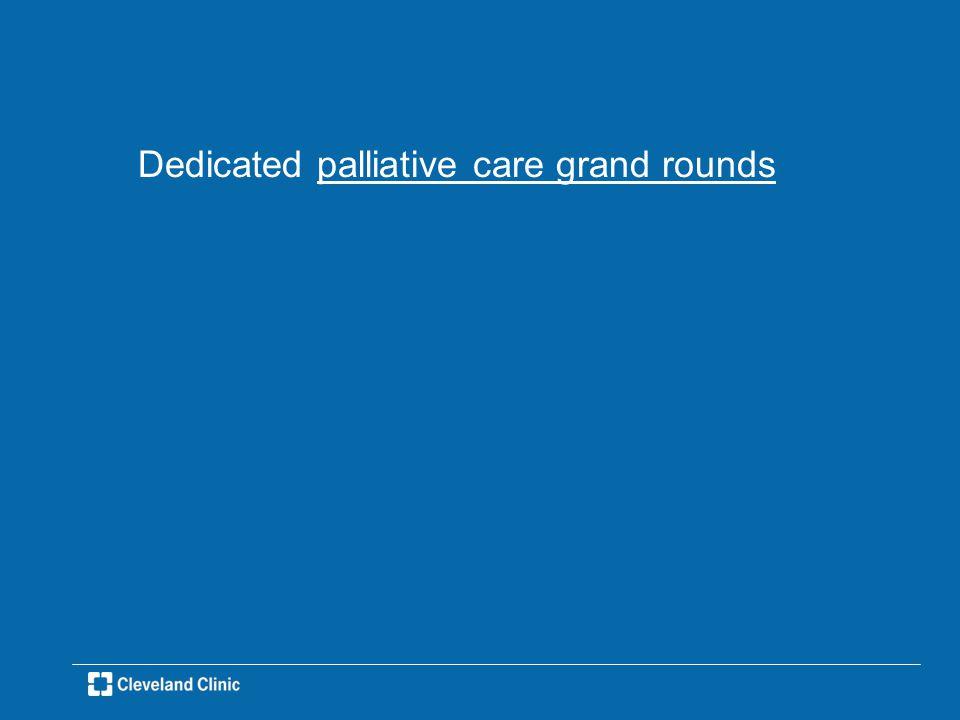 Dedicated palliative care grand rounds