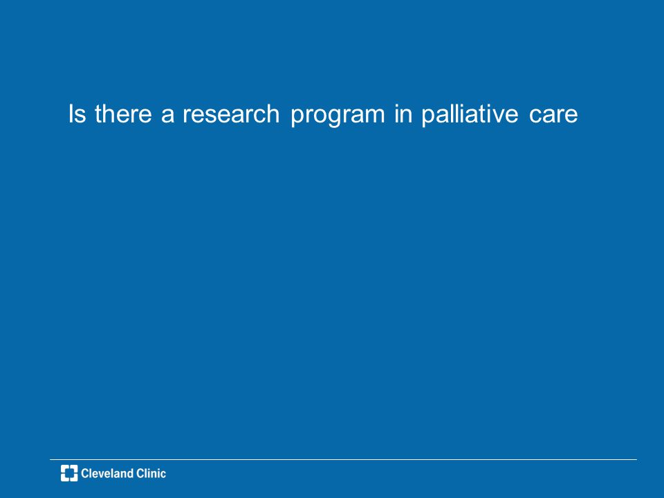 Is there a research program in palliative care