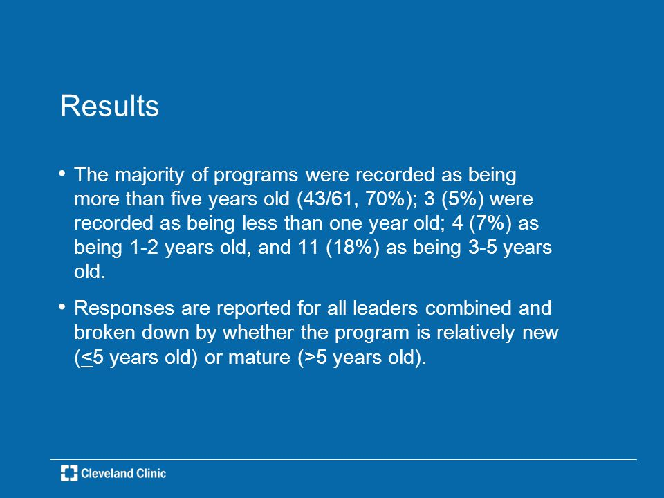 Results The majority of programs were recorded as being more than five years old (43/61, 70%); 3 (5%) were recorded as being less than one year old; 4 (7%) as being 1-2 years old, and 11 (18%) as being 3-5 years old.