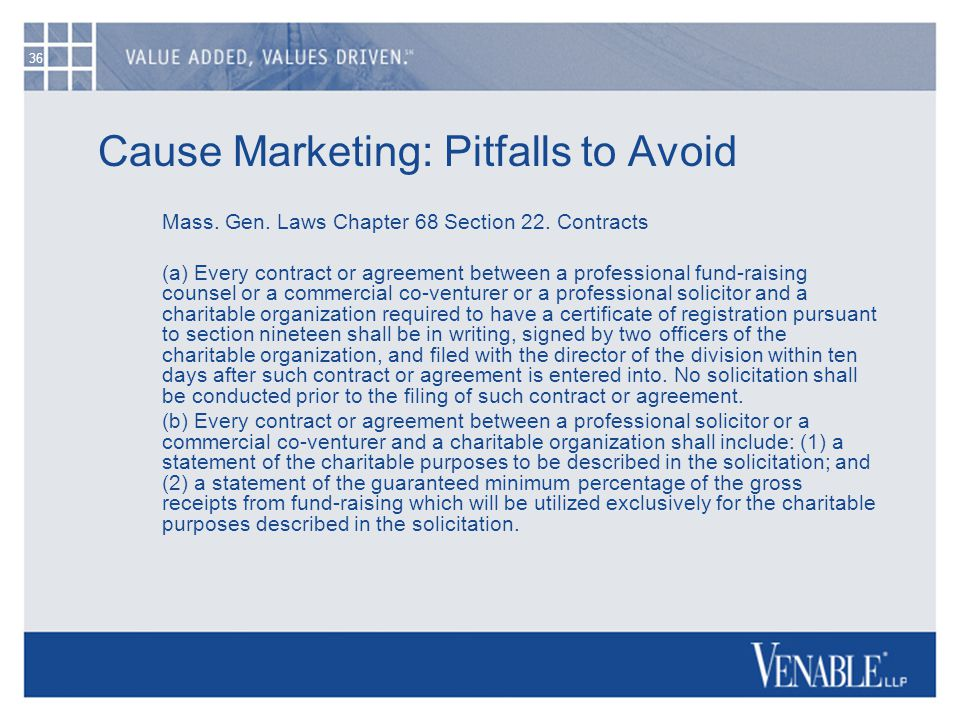 36 Cause Marketing: Pitfalls to Avoid Mass. Gen. Laws Chapter 68 Section 22. Contracts (a) Every contract or agreement between a professional fund-rai