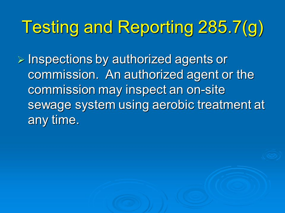 Testing and Reporting 285.7(g)  Inspections by authorized agents or commission.
