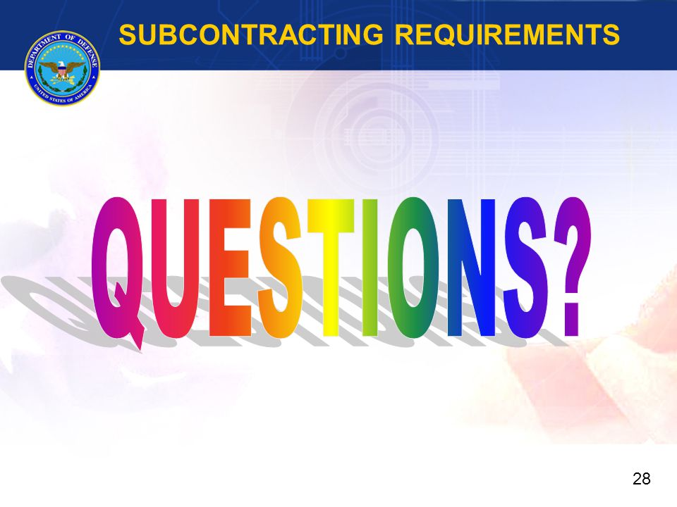 SUBCONTRACTING REQUIREMENTS 28