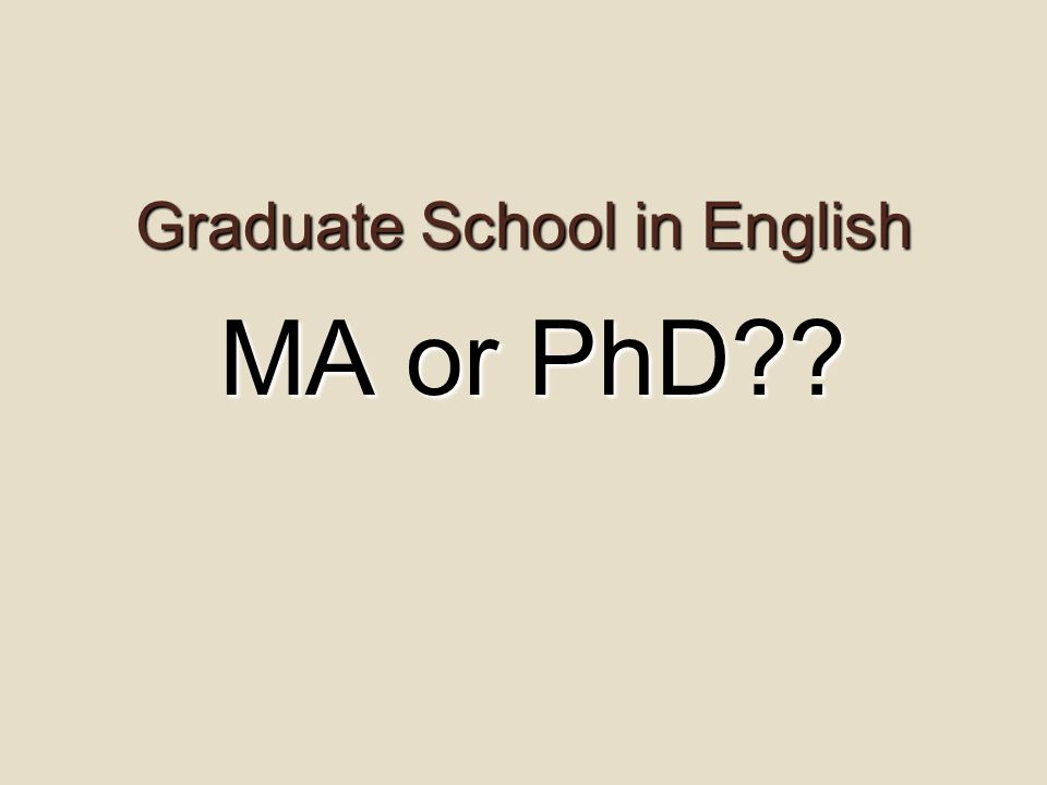 Graduate School in English MA or PhD