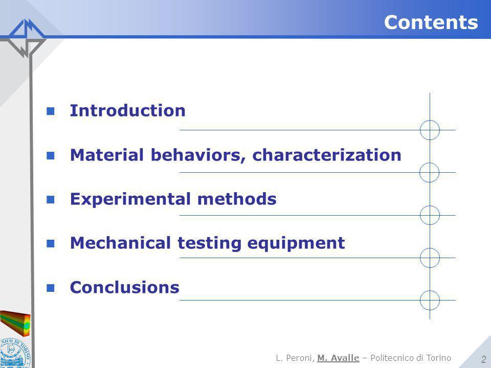L. Peroni, M. Avalle – Politecnico di Torino 2 Contents Introduction Material behaviors, characterization Experimental methods Mechanical testing equi