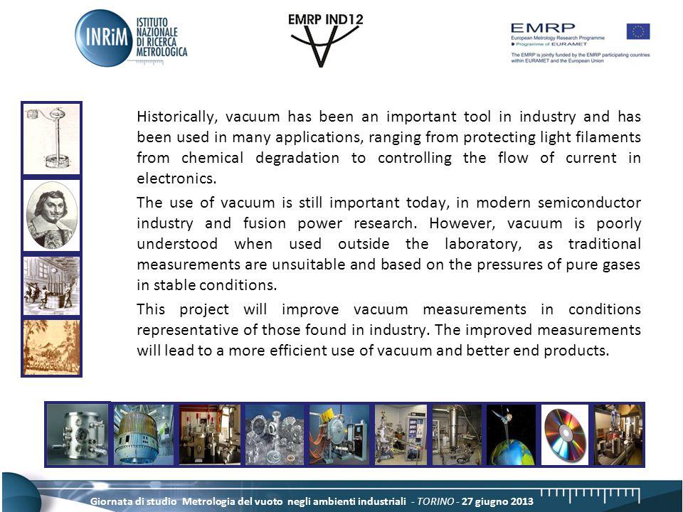 Giornata di studio Metrologia del vuoto negli ambienti industriali - TORINO - 27 giugno 2013 The orifice geometry is an important factor.