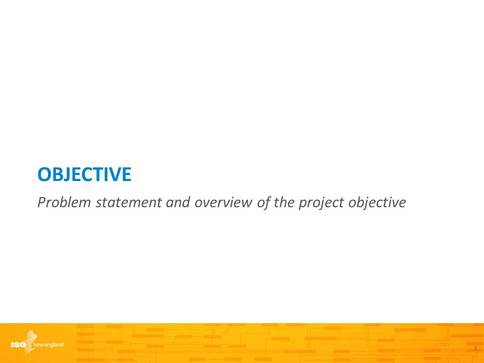 OBJECTIVE Problem statement and overview of the project objective 3